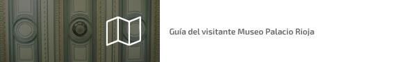 Guía del visitante Museo Palacio Rioja